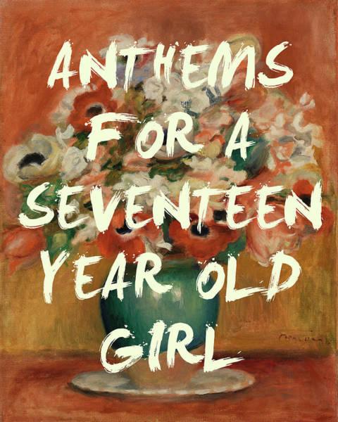 Digital Art - Anthem For A Seventeen Year Old Girl Print by Georgia Fowler