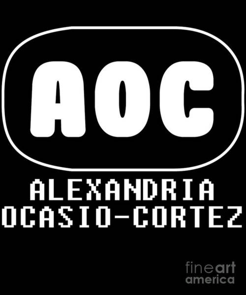 Digital Art - Aoc Alexandria Ocasio Cortez  by Flippin Sweet Gear