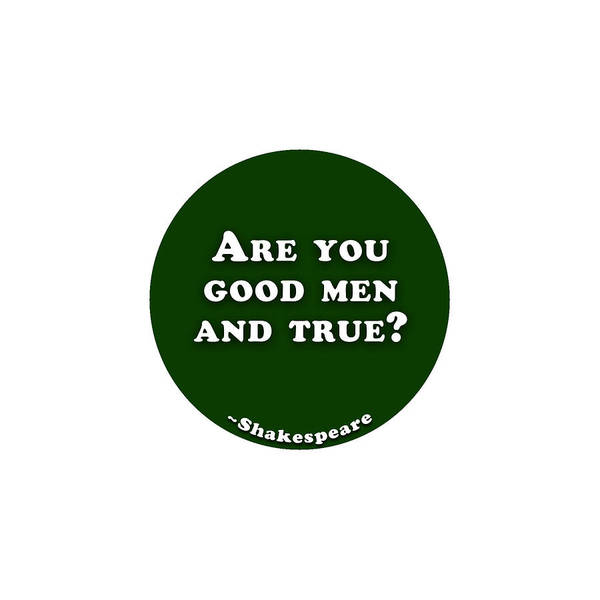 Are Digital Art - Are You Good Men And True? #shakespeare #shakespearequote by TintoDesigns