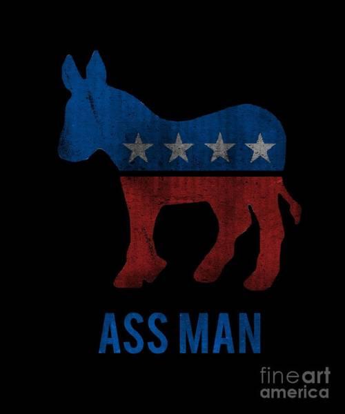 Digital Art - Ass Man Democrat by Flippin Sweet Gear