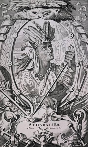 Athabaliba Or Atahualpa -1500-33- - Last Peruvian King - Incan Emperor - 16th Century. Art Print