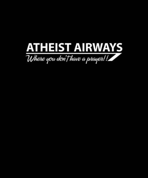Skeptic Wall Art - Digital Art - Atheist Airways Where You Don_t Have A Prayer  Mens Funny Atheism Atheist by Alexander Tuckson