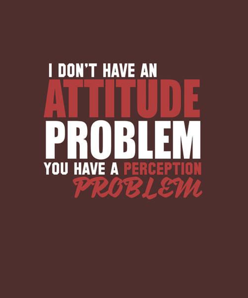 Attitude Problem Art Print
