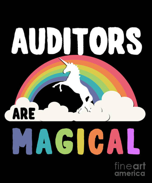 Auditors Are Magical Art Print