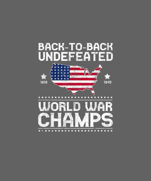 Wall Art - Digital Art - Back To Back Undefeated World War Champs Gift T-shirt by Unique Tees