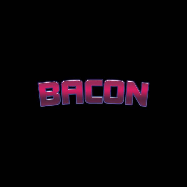 Bacon Wall Art - Digital Art - Bacon by TintoDesigns