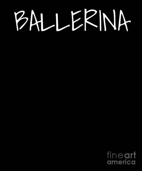Spoken For Digital Art - Ballerina Large Text Ballet Dance Dancer Love Fancy by Henry B