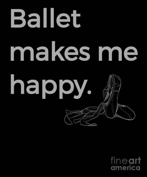 Spoken For Digital Art - Ballet Makes Me Happy Ballet Dance Ballerina Silver by Henry B