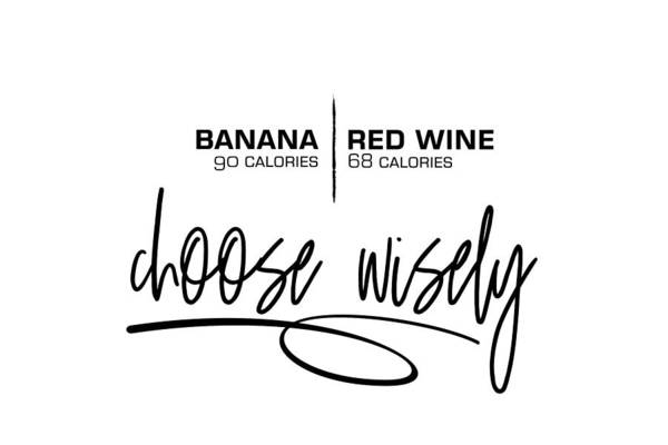 Wall Art - Digital Art - Banana Or Red Wine Choose Wisely by Melanie Viola