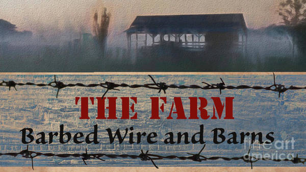 Welcome Sign Digital Art - Barbed Wire And Barns by Karen Beasley