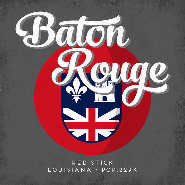 Baton Rouge Digital Art - Baton Rouge Louisiana Defined by Flo Karp