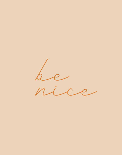 Photograph - Be Nice #typography  by Andrea Anderegg