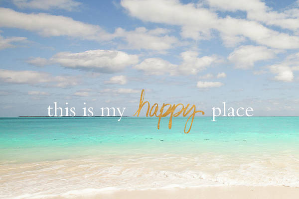 This Is My Happy Place Photograph - Beach Inspiration I by Susan Bryant