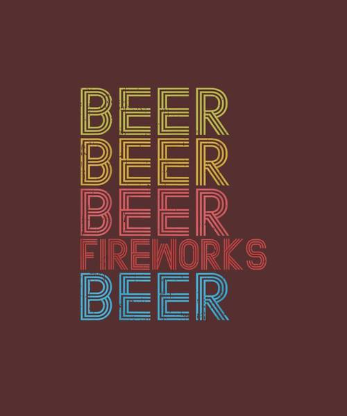 Wall Art - Digital Art - Beer Fireworks Retro 4th Of July Party Parade Drinking Team T-shirt by Unique Tees