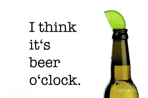 Saying Photograph - Beer O' Clock by DiFigiano Photography