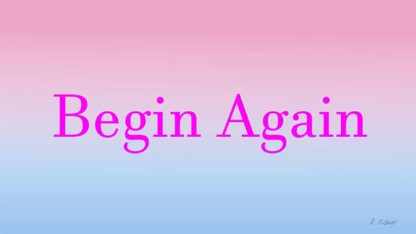 Digital Art - Begin Again Wide Screen Format by Denise F Fulmer