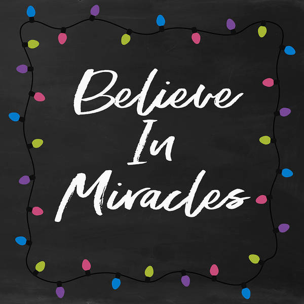 Digital Art - Believe In Miracles 2-art By Linda Woods by Linda Woods