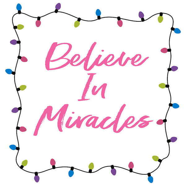 Digital Art - Believe In Miracles Pink- Art By Linda Woods by Linda Woods
