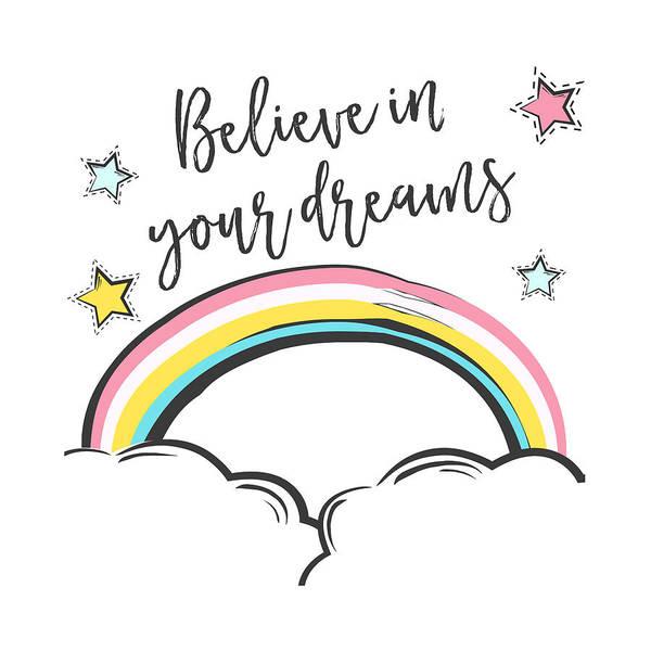 Digital Art - Believe In Your Dreams - Baby Room Nursery Art Poster Print by Dadada Shop