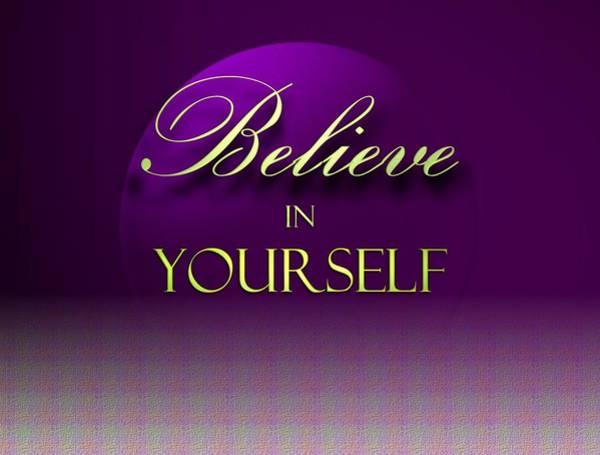 Believe In Yourself Digital Art - Believe In Yourself by Cynthia Boyer