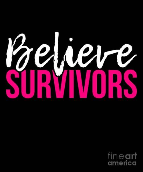 Digital Art - Believe Survivors Assault Awareness by Flippin Sweet Gear