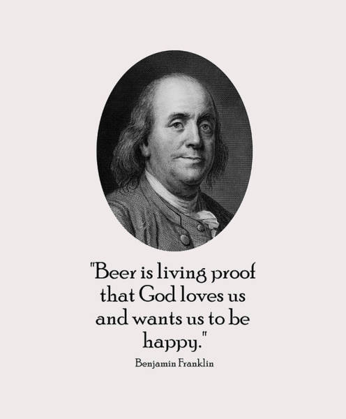 Wall Art - Digital Art - Benjamin Franklin And Quote About Beer by War Is Hell Store