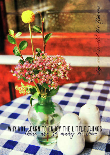 Little Things Photograph - Bethnal Green Blooms Quote by JAMART Photography