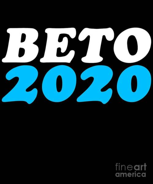 Digital Art - Beto Orouke For President 2020 by Flippin Sweet Gear