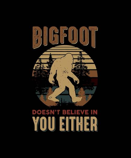 Cajal Wall Art - Digital Art - Bigfoot Does Not Believe In You Either Animals Science by Sam Beveridge