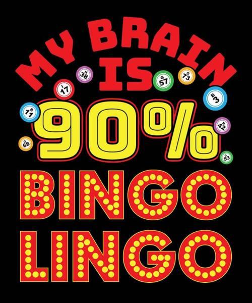 Caller Digital Art - Bingo Caller My Brain Is 90 Percent Bingo Lingo by Clssy Goods