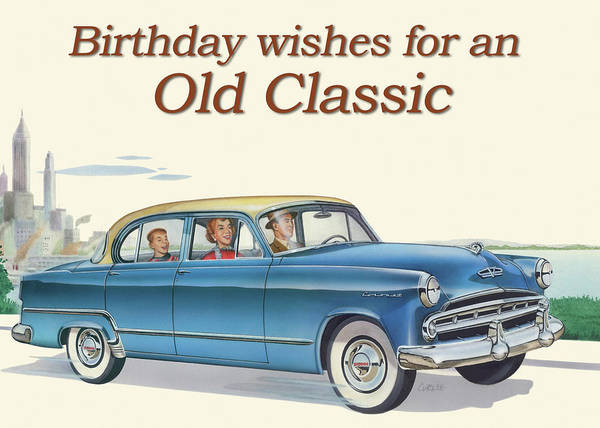 Wall Art - Painting - Birthday Wishes For An Old Classic Greeting Card - 1953 Dodge Coronet Antique Automobile by Walt Curlee
