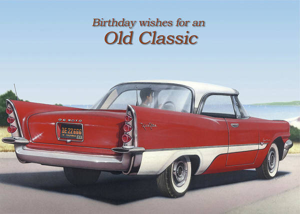Wall Art - Painting - Birthday Wishes For An Old Classic Greeting Card - 1957 De Soto Fireflight Antique Automobile by Walt Curlee