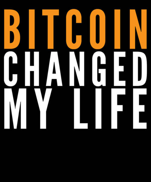 Bitcoin Drawing - Bitcoin Changed My Life Cryptocurrency Funny Humor Clever Trader by Cameron Fulton