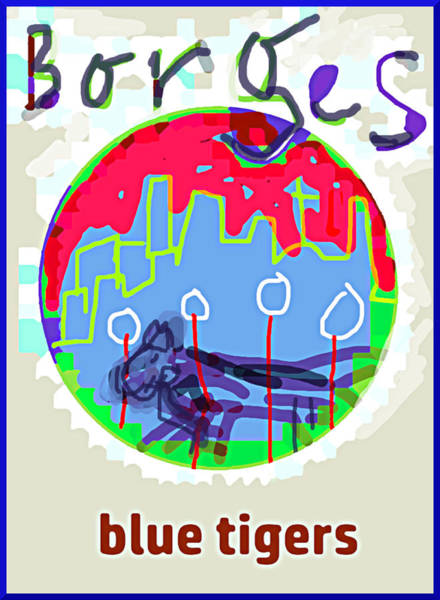 Drawing - Borges Poster Blue Tigers 1 by Paul Sutcliffe