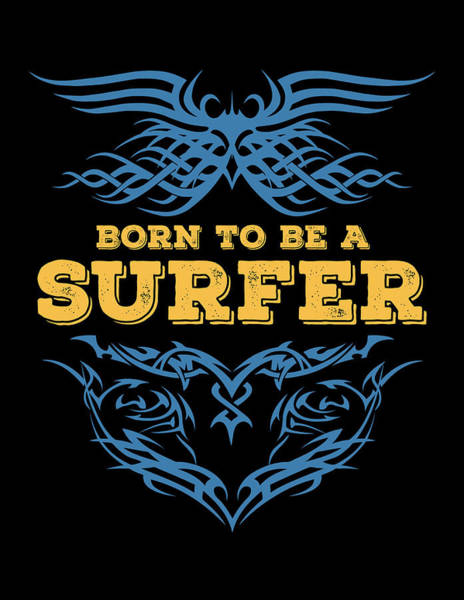 Urban Legend Digital Art - Born To Be A Surfer by Dusan Naumovski