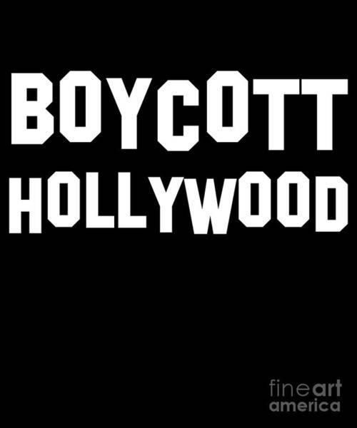 Digital Art - Boycott Hollywood by Flippin Sweet Gear