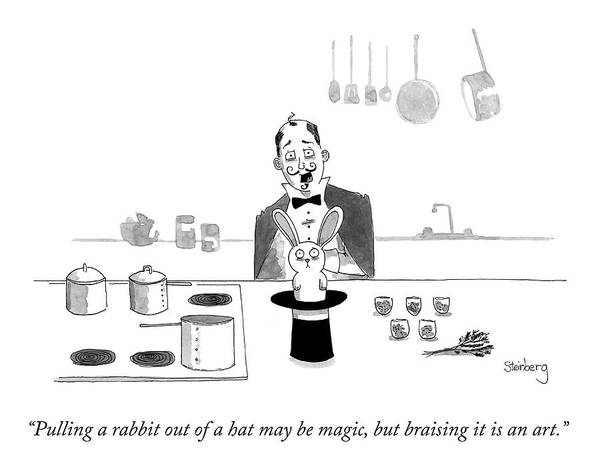 Magician Drawing - Braising It Is An Art by Avi Steinberg