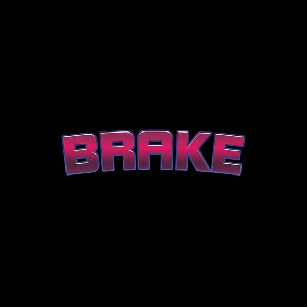 Brake Wall Art - Digital Art - Brake by TintoDesigns