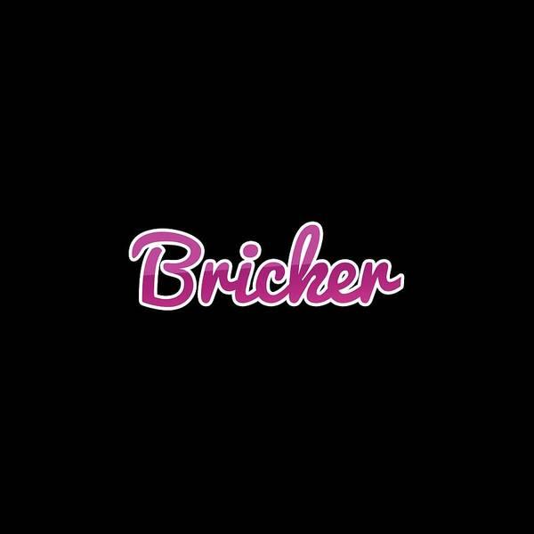 Bricks Digital Art - Bricker #bricker by TintoDesigns