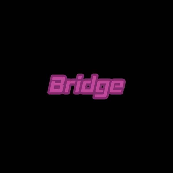 Wall Art - Digital Art - Bridge #bridge by TintoDesigns