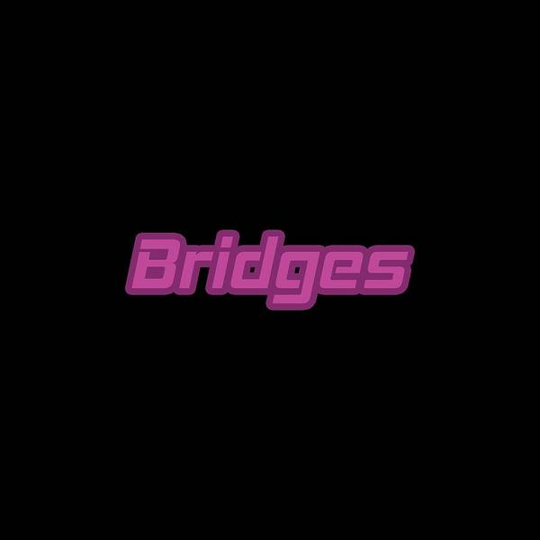 Wall Art - Digital Art - Bridges #bridges by TintoDesigns
