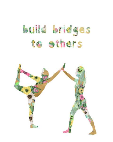 Build Bridges To Others Art Print