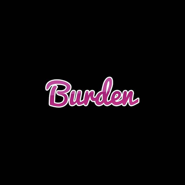 Burden Wall Art - Digital Art - Burden #burden by TintoDesigns