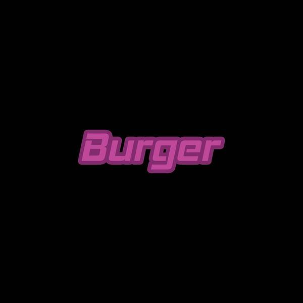 Wall Art - Digital Art - Burger #burger by TintoDesigns