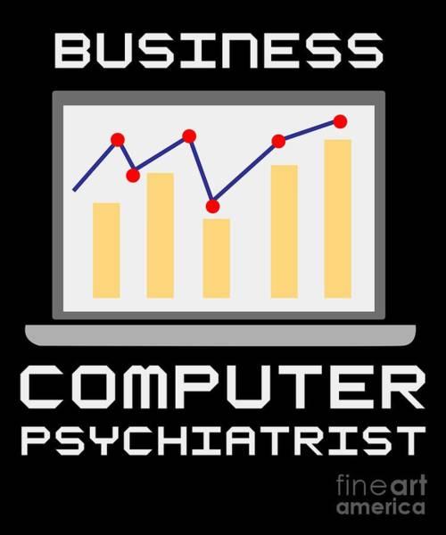 Psychiatrist Digital Art - Business Computer Psychiatrist Nerd Humour Pc Geek by TeeQueen2603