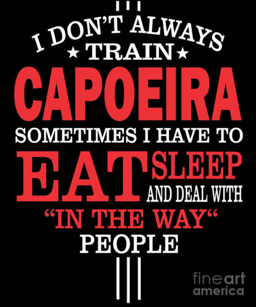 Capoeira Digital Art - Capoeira Players Funny Statement Gift  by Dusan Vrdelja