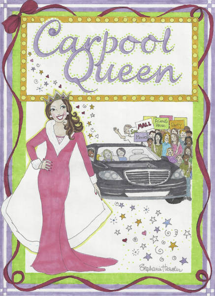 Mixed Media - Carpool Queen by Stephanie Hessler