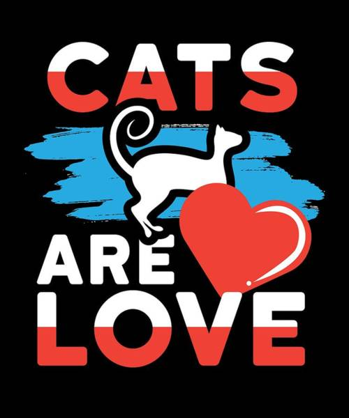 Cats Are Love Cat Lover Art Print