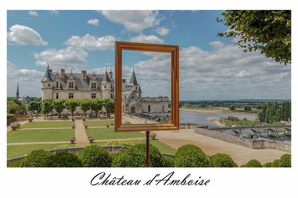 Photograph - Chateau Royal D'amboise by Mark Playle