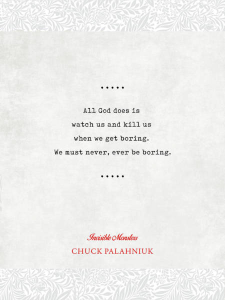 Wall Art - Mixed Media - Chuck Palahniuk Quotes 2 - Invisible Monsters - Literary Quote - Book Lover Gift - Typewriter Quotes by Studio Grafiikka
